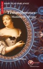Madame de Sévigné - Thriller historique ebook by Mary Play-Parlange