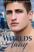 Worlds Away ebook by Alexa Land