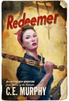 Redeemer - The Redeemer Wars, #1 ebook by C.E. Murphy