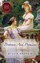 Pretence And Promises/A Very Unusual Governess/Lord Calthorpe's ebook by Sylvia Andrew