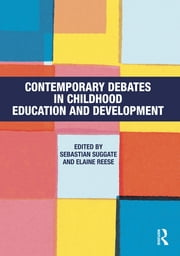 Contemporary Debates in Childhood Education and Development ebook by Sebastian Suggate,Elaine Reese