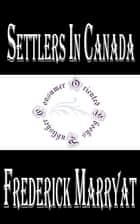 Settlers in Canada ebook by Frederick Marryat