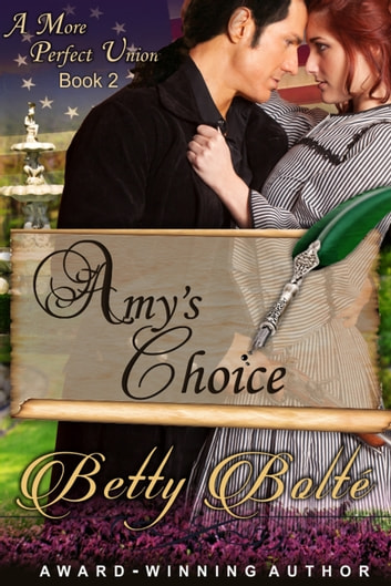 Amy's Choice (A More Perfect Union Series, Book 2) ebook by Betty Bolte