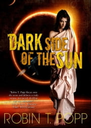 Dark Side of the Sun ebook by Robin T. Popp