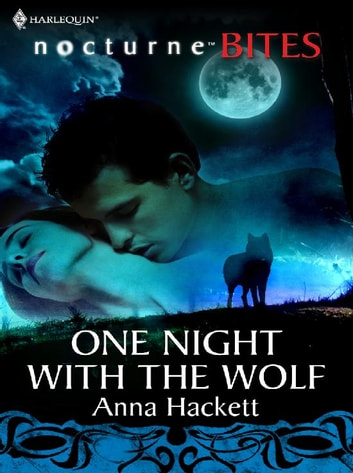 One Night with the Wolf (Mills & Boon Nocturne Bites) ebook by Anna Hackett