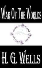 War of the Worlds ebook by H.G. Wells