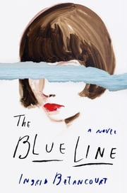 The Blue Line - A Novel ebook by Ingrid Betancourt