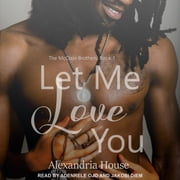 Let Me Love You audiobook by Alexandria House