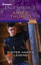Winter Hawk's Legend ebook by Aimee Thurlo