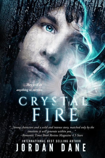 Crystal Fire - The Hunted, #2 ebook by Jordan Dane