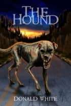 The Hound ebook by Donald White