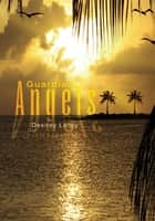Guardian Angels ebook by Desirey Lacey