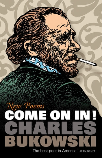 Come On In! - New Poems ebook by Charles Bukowski