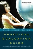 Practical Evaluation Guide ebook by Judy Diamond,Michael Horn,David H. Uttal