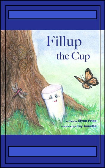 Fillup The Cup - Nature's Garden, #1 ebook by Elynn Price
