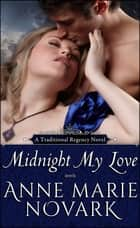 Midnight My Love ebook by Anne Marie Novark
