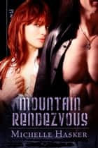 Mountain Rendezvous ebook by Michelle Hasker