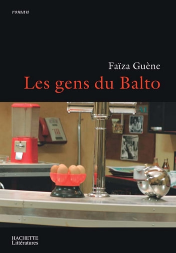 Les gens du Balto ebook by Faïza Guène