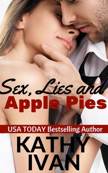 Sex, Lies and Apple Pies - New Orleans Connection Series, #5 ebook by Kathy Ivan