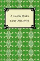 A Country Doctor ebook by Sarah Orne Jewett