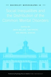 Social Inequalities and the Distribution of the Common Mental Disorders ebook by
