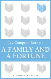 A Family and a Fortune ebook by Ivy Compton-Burnett