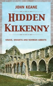 Hidden Kilkenny ebook by John Keane