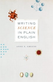 Writing Science in Plain English ebook by Anne E. Greene