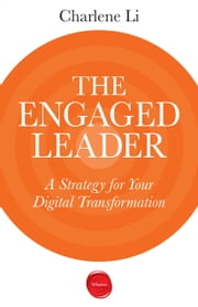 The Engaged Leader - A Strategy for Your Digital Transformation ebook by Charlene Li