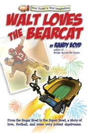 Walt Loves the Bearcat ebook by Randy Boyd