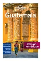 Guatémala - 8ed ebook by LONELY PLANET