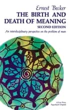 Birth and Death of Meaning ebook by Ernest Becker