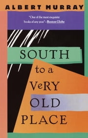 South to a Very Old Place ebook by Albert Murray