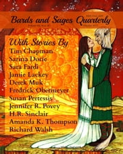 Bards and Sages Quarterly (October 2015) ebook by Amanda K. Thompson,Jamie Lackey,Sarina Dorie,Tim Chapman,Derek Muk,H.R. Sinclair,Richard Walsh,Sara Fardi,Susan Petressis