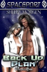 Backup Plan (Spaceport) ebook by Shelby Morgen