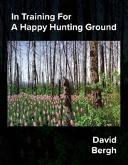In Training For A Happy Hunting Ground ebook by David Bergh