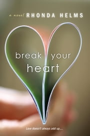 Break Your Heart ebook by Rhonda Helms