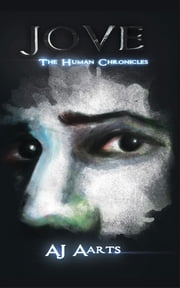 Jove: The Human Chronicles ebook by AJ Aarts