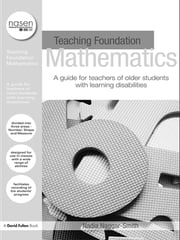 Teaching Foundation Mathematics - A Guide for Teachers of Older Students with Learning Difficulties ebook by Nadia Naggar-Smith
