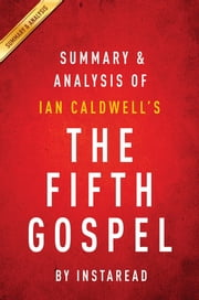 Summary of The Fifth Gospel - by Ian Caldwell | Includes Analysis ebook by Instaread Summaries