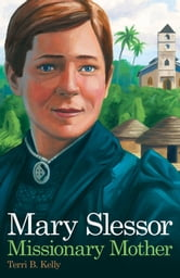 Mary Slessor - Missionary Mother ebook by Terri B. Kelly