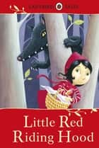 Ladybird Tales: Little Red Riding Hood ebook by Vera Southgate