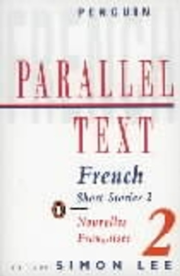 Parallel Text: French Short Stories - Nouvelles Francaises eBook by Various Authors