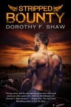 Stripped Bounty ebook by Dorothy F. Shaw