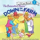 The Berenstain Bears Down on the Farm audiobook by Jan Berenstain, Stan Berenstain
