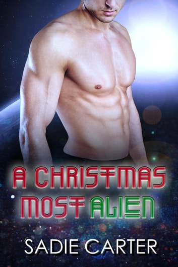 A Christmas Most Alien 電子書 by Sadie Carter
