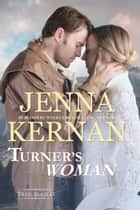 Turner's Woman (Trail Blazers Book 1) ebook by Jenna Kernan