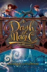 A Dash of Magic ebook by Kathryn Littlewood