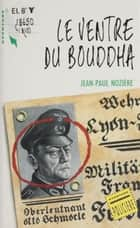 Le Ventre du bouddha ebook by Jean-Paul Nozière, Serge Hochain