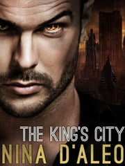 The King's City: The Demon War Chronicles 3 ebook by Nina D'Aleo